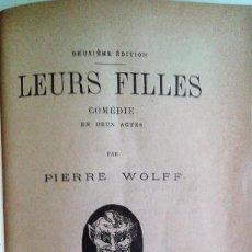 Libros antiguos: PIERRE WOLFF - LEURS FILLES 1899 (EN FRANCÉS). Lote 61420171