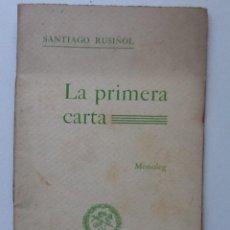 Libros antiguos: LA PRIMERA CARTA . 1907 SANTIAGO RUSIÑOL. MONOLEG. Lote 61458019