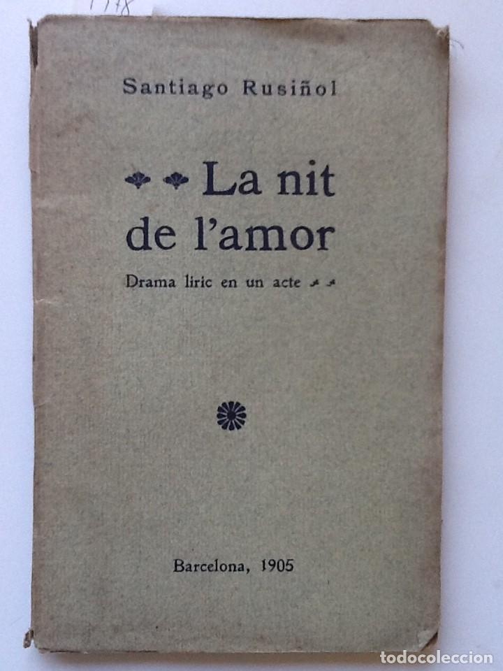 LA NIT DE L'AMOR. 1905 SANTIAGO RUSIÑOL (Libros antiguos (hasta 1936), raros y curiosos - Literatura - Teatro)