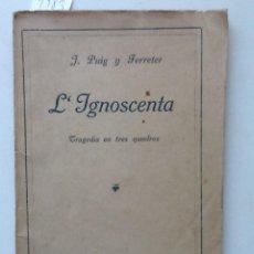 Libros antiguos: L'IGNOSCENTA. 1912 J. PUIG Y FERETER. Lote 61461123