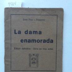 Libros antiguos: LA DAMA ENAMORADA. JOAN PUIG I FERRETER LA COMEDIA CATALANA. Lote 61461487