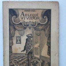 Libros antiguos: ARLEQUI VIVIDOR. 1912 ADRIA GUAL. Lote 61465495