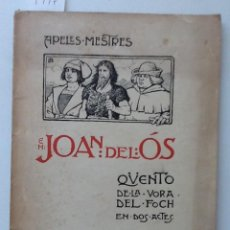 Libros antiguos: EN JOAN DEL OS 1907 APELES MESTRES QUENTO DE LA VORA DEL FOCH.. Lote 61468435