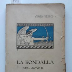 Libros antiguos: LA RONDALLA DEL AMOR. 1910 APELES MESTRES TRILOGIA. Lote 61468687