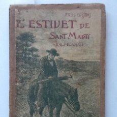 Libros antiguos: L'ESTIUET DE SANT MARTI. 1912 APELES MESTRES IDILI DRAMATIC. Lote 61476707