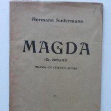 Libros antiguos: MAGDA . EL HOGAR. 1913. HERMANN SUDERMANN. VERSION CARLOS COSTA Y JOSE Mª JORDA.. Lote 61482155