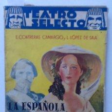 Libros antiguos: LA ESPAÑOLA QUE FUE MAS QUE REINA. E. CONTRERAS CAMARGO Y L. LOPEZ DE SAA. Lote 61484759