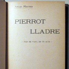 Libros antiguos: MESTRES, APELES - PIERROT LLADRE - LA NIT DE REYS - SIRENA - IDILIS - IDILIS (LLIBRE SEGON) - BARCEL. Lote 61455606