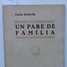 Libros antiguos: UN PARE DE FAMILIA. 1932 CARLES SOLDEVILA. Lote 61550272