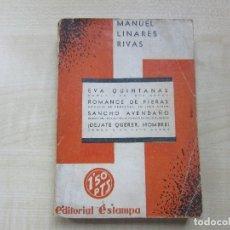Libros antiguos: CUATRO OBRAS DE MANUEL LINARES RIVAS EDITORIAL ESTAMPA 1933. Lote 61618456