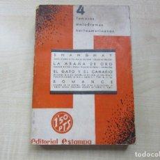 Libros antiguos: 4 FAMOSOS MELODRAMAS NORTEAMERICANOS 1930. Lote 61619612