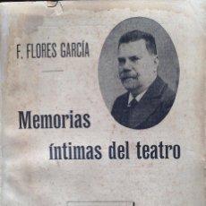 Libros antiguos: MEMORIAS ÍNTIMAS DEL TEATRO. FLORES GARCÍA F.. Lote 61720880