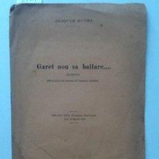Livros antigos: GARET NON SA BALLARE. 1909 JOAQUIM RUYRA. TRADUZIONE DIL CATALANO DI VENANZIO TODESCO . Lote 62068832