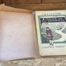 """Libros antiguos: L'INFANT DE LA DILIGENCIA. BIBLIOTECA """"PATUFET"""" Nº 44. 1923. Lote 62191679"""
