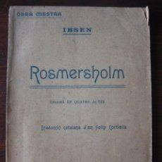 Libros antiguos: ROSMERSHOLM DE ENRIC IBSEN, DRAMA EN QUATRE ACTES, 1905 EN CATALAN. Lote 62505016