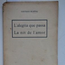 Alte Bücher - L'ALEGRIA QUE PASSA. LA NIT DE L'AMOR. SANTIAGO RUSIÑOL MUSICA ENRIC MORERA - 62587224