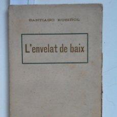 Alte Bücher - L'ENVELAT DE BAIX SANTIAGO RUSIÑOL - 62587852
