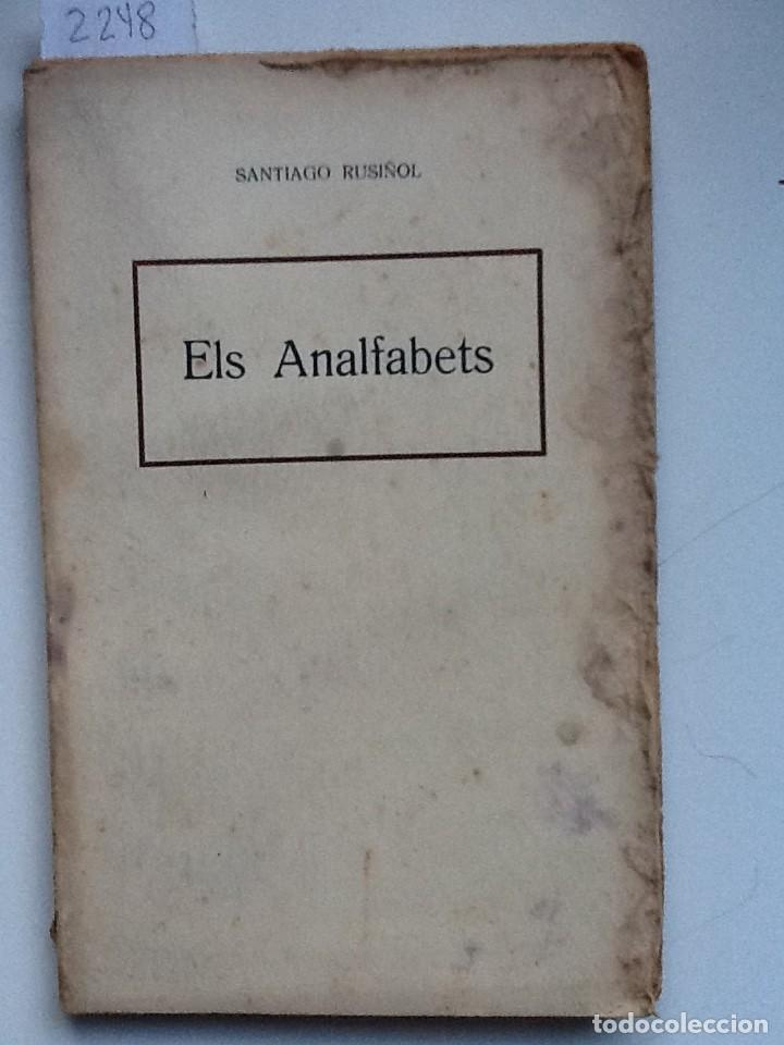 ELS ANALFABETS SANTIAGO RUSIÑOL. (Libros antiguos (hasta 1936), raros y curiosos - Literatura - Teatro)