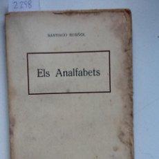 Libros antiguos: ELS ANALFABETS SANTIAGO RUSIÑOL. . Lote 62588548