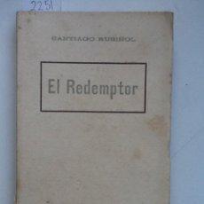 Libros antiguos: EL REDEMPTOR. SANTIAGO RUSIÑOL. Lote 62593848