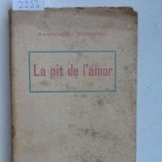 Libros antiguos: LA NIT DE L'AMOR. 1905 SANTIAGO RUSIÑOL. Lote 62594164