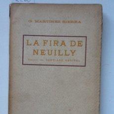 Libros antiguos: LA FIRA DE NEUILLY G. MARTINEZ SIERRA TRADUIT SANTIAGO RUSIÑOL. Lote 62596756
