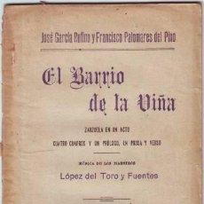 Libros antiguos: GARCIA RUFINO, J Y PALOMARES DEL PINO, F: EL BARRIO DE LA VIÑA. ZARZUELA. 1910. Lote 62832476