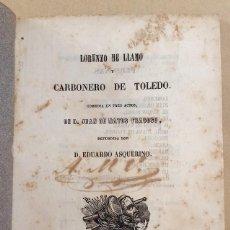 Libros antiguos: LORENZO ME LLAMO Y CARBONERO DE TOLEDO - 1852 - JUAN DE MATOS FRAGOSO. Lote 63139288