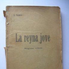 Libros antiguos: LA REYNA JOVE, ANGEL GUIMERÁ ED. LA RENAIXENÇA 1911 2A ED.. Lote 63191780