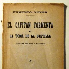 Libros antiguos: GENER, POMPEYO - EL CAPITÁN TORMENTA O LA TOMA DE LA BASTILLA - MADRID 1915. Lote 63300715