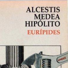 Libros antiguos: EURÍPIDES. ALCESTIS / MEDEA / HIPÓLITO. CLASICOS DE GRECIA Y ROMA. ALIANZA PEDIDO MÍNIMO 5€. Lote 63979415