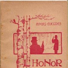 Libros antiguos: L'HONOR - TOPO EN UN ACTEV(PER HOMES SOLS) PER APEL·LES MESTRES - 1909. Lote 64848543