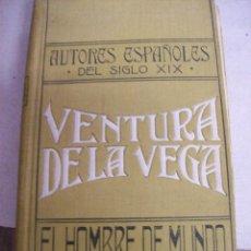 Libros antiguos: EL HOMBRE DE MUNDO. VENTURA DE LA VEGA. . Lote 66849670