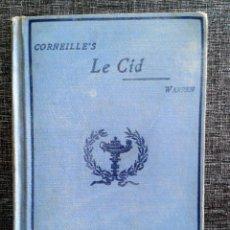Libros antiguos: 1895: EL CID, P. CORNEILLE. OBRA EN FRANCÉS, NOTAS Y VOCABULARIO EN INGLÉS. Lote 67376745