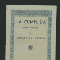 Libros antiguos: LA CUMPLIDA ( ENSAYO LITERARIO ) POR EDUARDO L.UBREVA.SEVILLA, MARZO 1935. Lote 67529525
