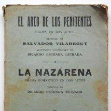 Libros antiguos: EL ARCO DE LOS PENITENTES POR S. VILAREGUT – LA NAZARENA POR R. ESTRADA – EDITORIAL MAUCCI P. SIGLO . Lote 68001825