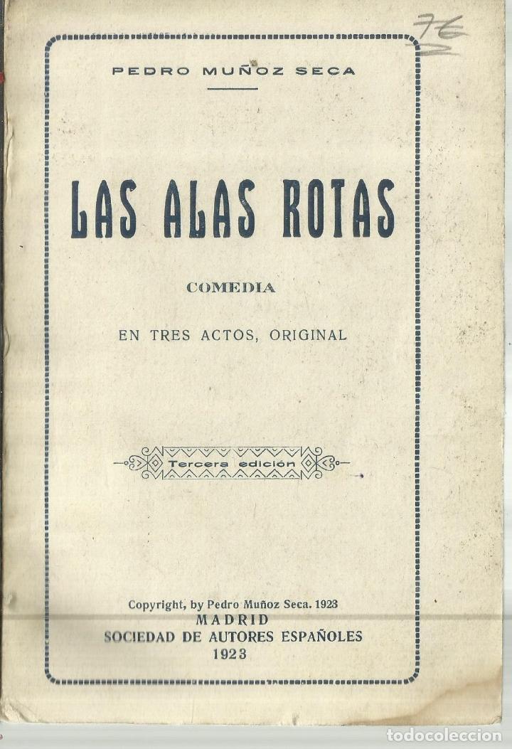 LAS ALAS ROTAS. PEDRO MUÑOZ SECA. COMEDIA EN TRES ACTOS. SOCIEDAD DE AUTORES.MADRID. 1923 (Libros antiguos (hasta 1936), raros y curiosos - Literatura - Teatro)