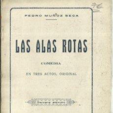 Libros antiguos: LAS ALAS ROTAS. PEDRO MUÑOZ SECA. COMEDIA EN TRES ACTOS. SOCIEDAD DE AUTORES.MADRID. 1923. Lote 68719901