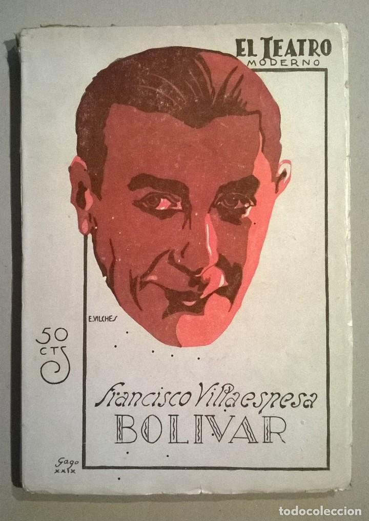 BOLÍVAR. FRANCISCO VILLAESPESA. (Libros antiguos (hasta 1936), raros y curiosos - Literatura - Teatro)