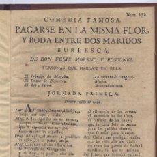 Libri antichi: MORENO Y POSUONEL, FÉLIX. PAGARSE EN LA MISMA FLOR Y BODA ENTRE DOS MARIDOS. (1742).. Lote 69360537