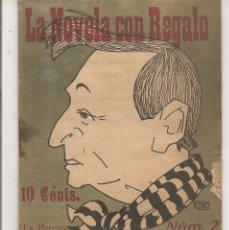 Libros antiguos: LA NOVELA CON REGALO. Nº 2. LA HERENCIA. JOAQUÍN DICENTA. EDT. SEGUÍ. 21/10//1916. (P/D81). Lote 86431954