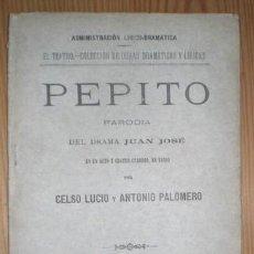 Libros antiguos: LUCIO, CELSO Y PALOMERO, ANTONIO: PEPITO. PARODIA DEL DRAMA JUAN JOSE. 1ª EDICIÓN 1895 . Lote 70048957