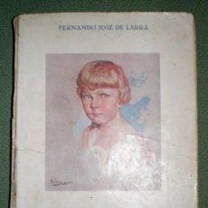 Libros antiguos: LARRA, FERNANDO JOSÉ DE: LA FARANDULA, NIÑA. LA FARÁNDULA, NIÑA. DOCE OBRAS TEATRALES PARA NIÑOS. . Lote 70103101