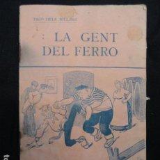 Libros antiguos: LIBRITO LA GENT DEL FERRO. AÑO 1914.. Lote 71978295