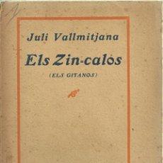 Libros antiguos: 1921.-JULI VALLMITJANA-ELS ZIN-CALOS (ELS GITANOS) OBRA DE TEATRE EN UN ACTE. Lote 72053791