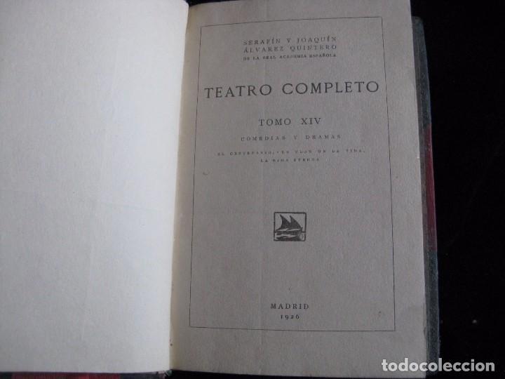 Libros antiguos: TEATRO COMPLETO. TOMO XIV. COMEDIAS Y DRAMAS. ALVAREZ QUINTERO, S. Y J. A-QUINTERO - Foto 4 - 73516355