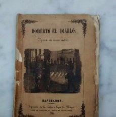Libros antiguos: ROBERTO EL DIABLO OBRA TEATRO 1845. Lote 73555923