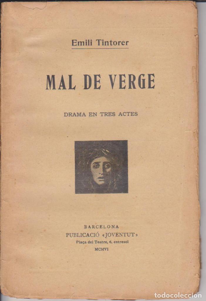 EMILI TINTORER - MAL DE VERGE - JOVENTUT 1906 - TEATRO MODERNISTA - SIN CORTAR (Libros antiguos (hasta 1936), raros y curiosos - Literatura - Teatro)