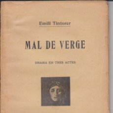 Libros antiguos: EMILI TINTORER - MAL DE VERGE - JOVENTUT 1906 - TEATRO MODERNISTA - SIN CORTAR. Lote 73604419