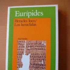 Libros antiguos: HERACLES LOCO/ LOS HERÁCLIDAS. EURÍPIDES. AKAL. Lote 74111847